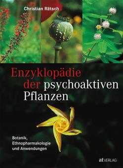 Enzyklopädie der psychoaktiven Pflanzen von Rätsch,  Christian