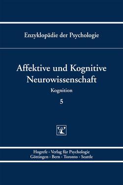 Enzyklopädie der Psychologie / Affektive und Kognitive Neurowissenschaft von Koelsch,  Stefan, Schröger,  Erich