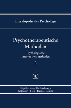 Enzyklopädie der Psychologie / Themenbereich B: Methodologie und Methoden / Psychologische Interventionsmethoden / Psychotherapeutische Methoden von Hautzinger,  Martin, Pauli,  Paul