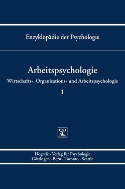 Enzyklopädie der Psychologie /Themenbereich D: Praxisgebiete /Wirtschafts-, Organisations- und Arbeitspsychologie /Arbeitspsychologie von Kleinbeck,  Uwe, Schmidt,  Klaus-Helmut