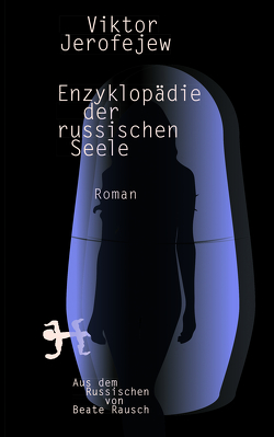 Enzyklopädie der russischen Seele von Jerofejew,  Viktor, Rausch,  Beate