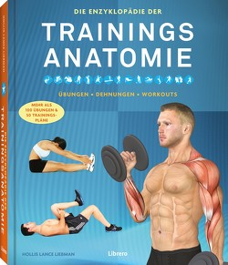 Enzyklopädie der Trainings-Anatomie von Liebman,  Hollis Lance