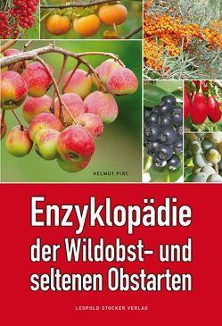 Enzyklopädie der Wildobst- und seltenen Obstarten von Pirc,  Dr. Helmut