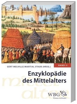 Enzyklopädie des Mittelalters von Melville,  Gert, Staub,  Martial
