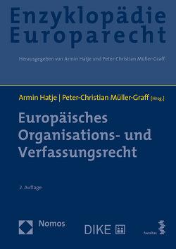 Europäisches Organisations- und Verfassungsrecht von Hatje,  Armin, Müller-Graff,  Peter Christian