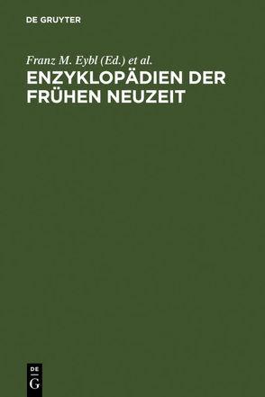 Enzyklopädien der Frühen Neuzeit von Eybl,  Franz M, Harms,  Wolfgang, Krummacher,  Hans-Henrik, Welzig,  Werner
