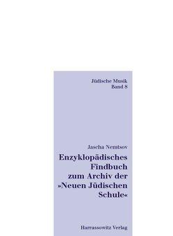 """Enzyklopädisches Findbuch zum Archiv der """"Neuen Jüdischen Schule"""" von Nemtsov,  Jascha"""
