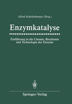Enzymkatalyse von Fischer,  Günter, Hübner,  Gerhard, Schellenberger,  Alfred, Ulbrich,  Renate