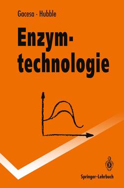 Enzymtechnologie von Gacesa,  Peter, Hubble,  John, Hummel,  G., Vollert-Schmid,  B.
