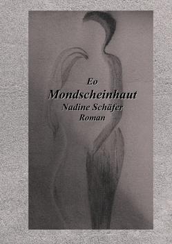 Eo Mondscheinhaut von Schäfer,  Nadine