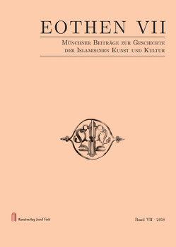 EOTHEN – Münchner Beiträge zur Geschichte der Islamischen Kunst und Kultur von Leonhard,  Max, Pich,  Werner Joseph