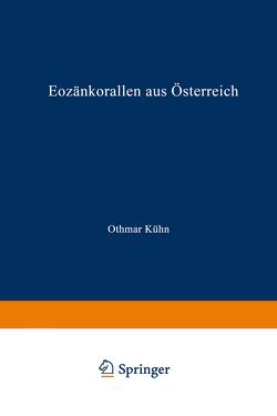Eozänkorallen aus Österreich von Kühn,  Othmar