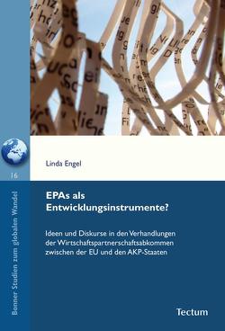 EPAs als Entwicklungsinstrumente? von Engel,  Linda