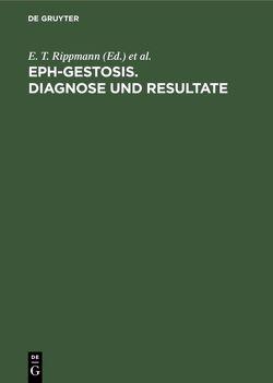 EPH-Gestosis. Diagnose und Resultate von Organisation Gestose, Rippert,  Ch., Rippmann,  E.T.