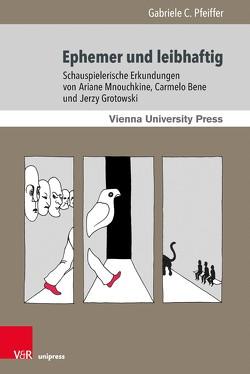 Ephemer und leibhaftig von Pfeiffer,  Gabriele C.