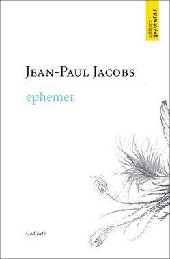 EPHEMER von Jacobs,  Jean-Paul