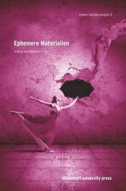 Ephemere Materialien von Hülsen-Esch,  Andrea von