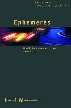 Ephemeres von Schnell,  Ralf, Stanitzek,  Georg