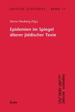 Epidemien im Spiegel älterer jiddischer Texte von Neuberg,  Simon