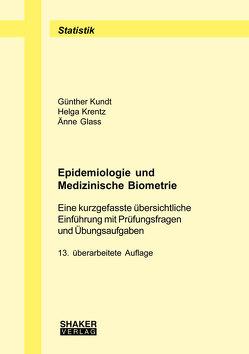Epidemiologie und Medizinische Biometrie von Glass,  Änne, Krentz,  Helga, Kundt,  Günther