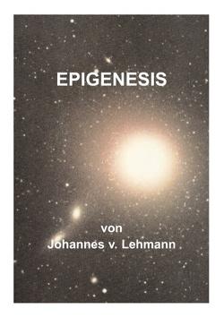 Epigenesis von Lehmann,  Johannes von