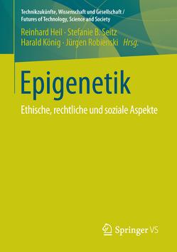 Epigenetik von Heil,  Reinhard, König,  Harald, Robienski,  Jürgen, Seitz,  Stefanie B.