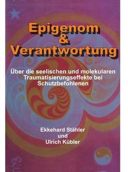 Epigenom & Verantwortung von Kübler,  Ulrich, Stähler,  Ekkehard