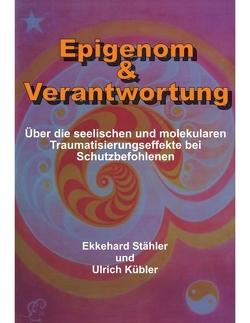 Epigenom & Verantwortung von Ulrich Kübler,  Ekkehard Stähler,  Ulrich Kübler,