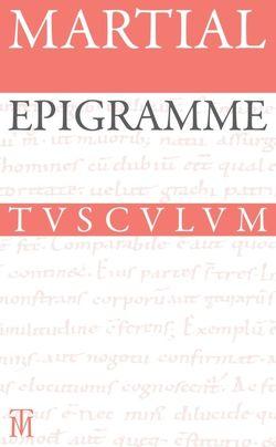 Epigramme. Gesamtausgabe von Barié,  Paul, Martial, Schindler,  Winfried