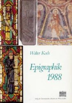 Epigraphik 1988 von Bacher,  Ernst, Bornschlegel,  Franz, Favreau,  Robert, Koch,  Walter