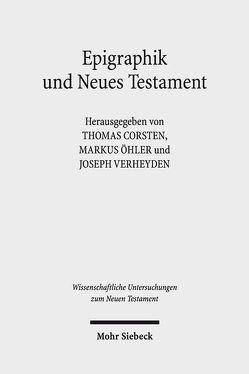 Epigraphik und Neues Testament von Corsten,  Thomas, Öhler,  Markus, Verheyden,  Joseph