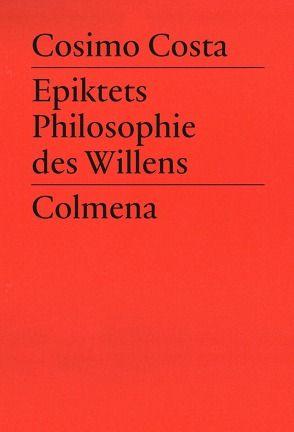 Epiktets Philosophie des Willens von Costa,  Cosimo