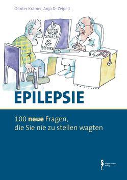 Epilepsie – 100 neue Fragen, die Sie nie zu stellen wagten von Krämer,  Günter, Zeipelt,  Anja Daniel-Zeipelt