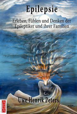 Epilepsie. Erleben, Fühlen und Denken der Eileptiker und ihrer Familien von Peters,  Uwe Henrik