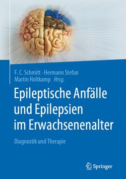 Epileptische Anfälle und Epilepsien im Erwachsenenalter von Holtkamp,  Martin, Schmitt,  Friedhelm C., Stefan,  Hermann