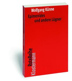 Epimenides und andere Lügner von Künne,  Wolfgang