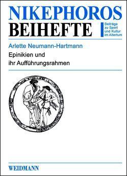 Epinikien und ihr Aufführungsrahmen von Neumann-Hartmann,  Arlette