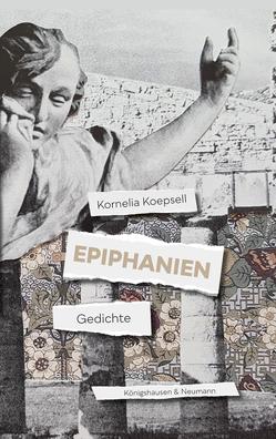 Epiphanien von Koepsell,  Kornelia