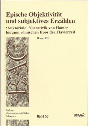 Epische Objektivität und subjektives Erzählen von Effe,  Bernd
