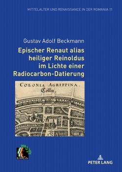 Epischer Renaut alias heiliger Reinoldus im Lichte einer Radiocarbon-Datierung von Beckmann,  Gustav Adolf