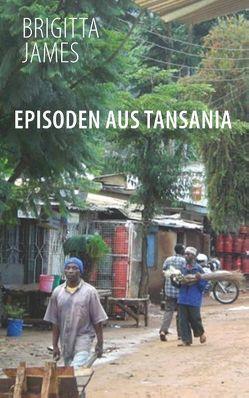 Episoden aus Tansania von James,  Brigitta