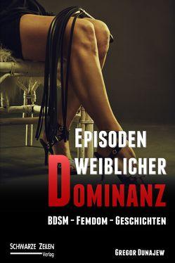 Episoden weiblicher Dominanz von Dunajew,  Gregor