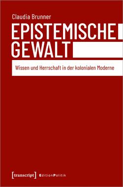 Epistemische Gewalt von Brunner,  Claudia