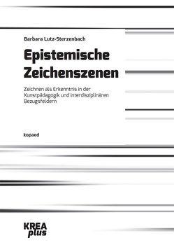 Epistemische Zeichenszenen von Lutz-Sterzenbach,  Barbara