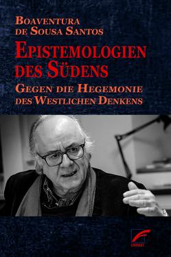 Epistemologien des Südens von de Sousa Santos,  Boaventura, Schüring,  Felix