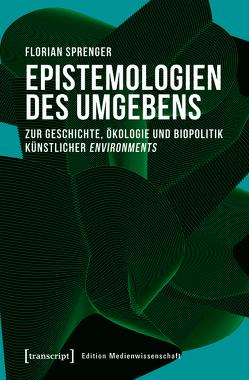 Epistemologien des Umgebens von Sprenger,  Florian