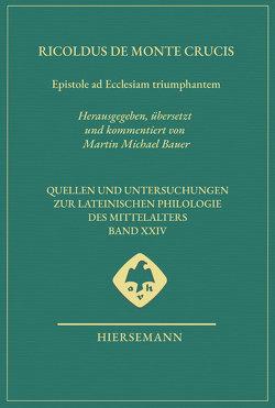 Epistole ad Ecclesiam triumphantem von Bauer,  Martin Michael, de Monte Crucis,  Ricoldus
