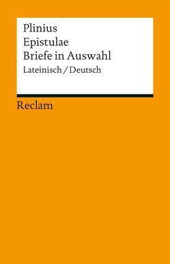 Epistulae / Briefe in Auswahl von Giebel,  Marion, Philips,  Heribert, Plinius