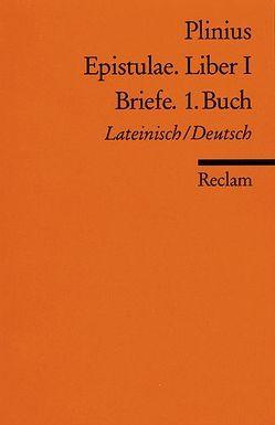 Epistulae. Liber I /Briefe. 1. Buch von Philips,  Heribert, Plinius der Jüngere
