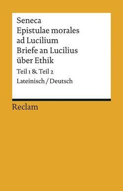 Epistulae morales ad Lucilium / Briefe an Lucilius über Ethik von Giebel,  Marion, Gunermann,  Heinz, Loretto,  Franz, Rauthe,  Rainer, Seneca
